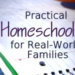 Practical Homeschooling for Real-World Families